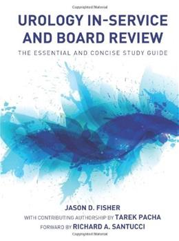 Urology In-Service and Board Review - The Essential and Concise Study Guide 9780982749838