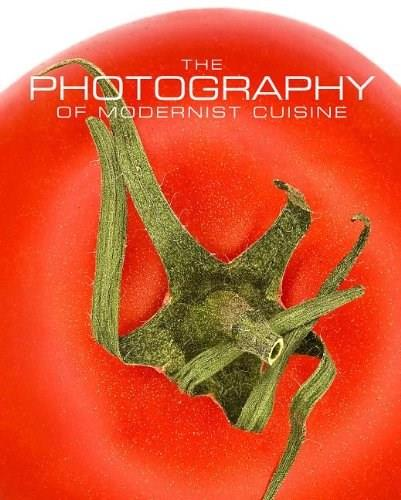 Photography of Modernist Cuisine, by Myhrvold 9780982761021