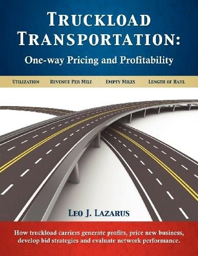 Truckload Transportation: 1-Way Pricing and Profitability, by Lazarus 9780982784884