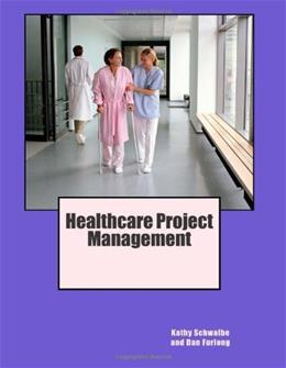 Healthcare Project Management, by Schwalbe 9780982800355