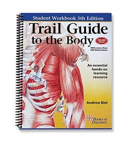 Trail Guide to the Body, by Biel, 5th Edition, Workbook 9780982978665