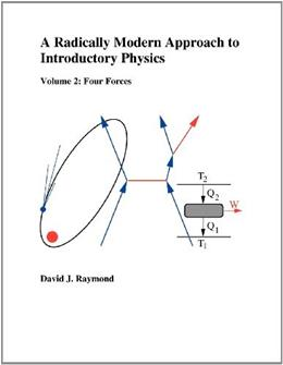 A Radically Modern Approach to Introductory Physics: Volume 2: Fundamental Priciples 9780983039464