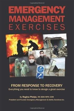 Emergency Management Exercises: From Response to Recovery, by Phelps 9780983114307