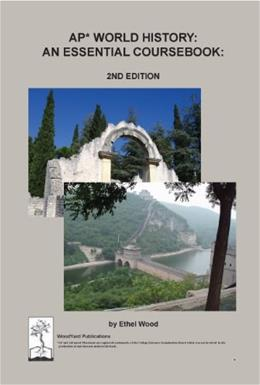 AP World History: An Essential Coursebook, by Wood, 2nd Edition 9780983176626