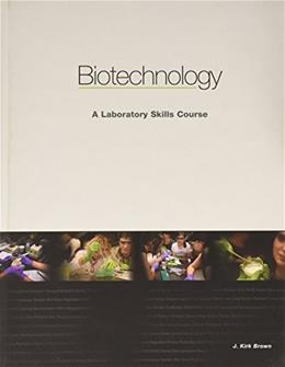 Biotechnology: A Laboratory Skills Course, by Brown 9780983239604