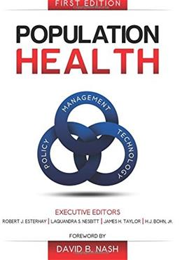Population Health: Management, Policy, and Technology, by Esterhay 9780983482499