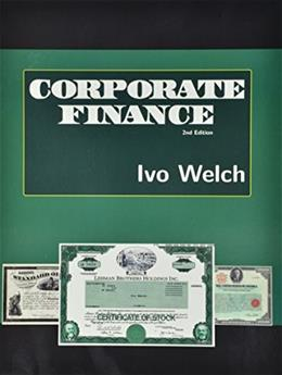 Corporate Finance, by Welch, 2nd Edition 9780984004959