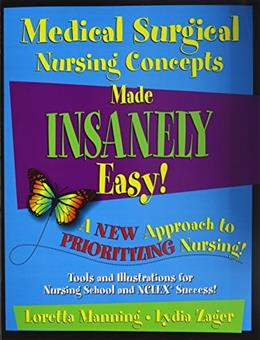 Medical Surgical Nursing Concepts Made Insanely Easy!, by I CAN 9780984204090
