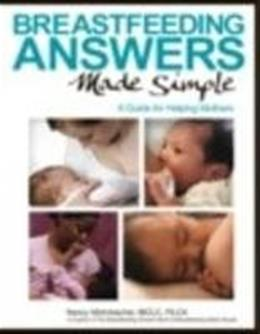Breastfeeding Answers Made Simple: A Guide for Helping Mothers, by Mohrbacher 9780984503902