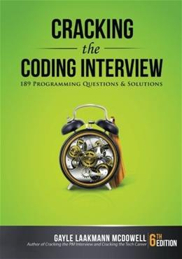 Cracking the Coding Interview: 189 Programming Questions and Solutions 6 9780984782857