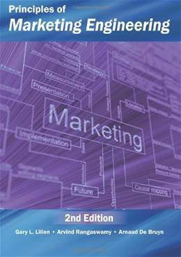 Principles of Marketing Engineering, by Lilien, 2nd Edition 9780985764807
