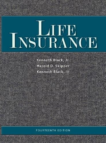 Life Insurance, by Black, 14th Edition 9780985876500