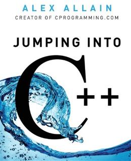 Jumping into C++, by Allain 9780988927803