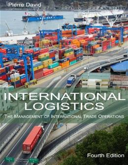 International Logistics: The Management of International Trade Operations 4 9780989490603