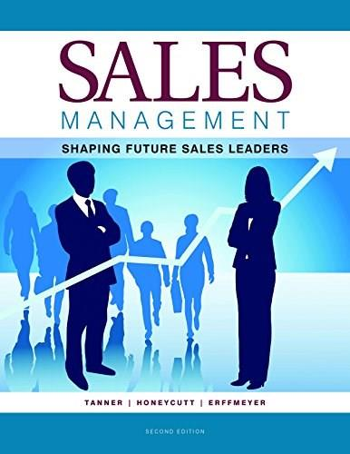 Sales Management: Shaping Future Sales Leaders-2nd ed. 9780989701372