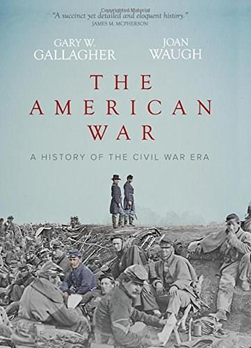American War: A History of the Civil War Era, by Gallagher 9780991037513