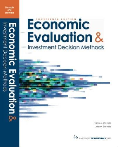 Economic Evaluation and Investment Decision Methods, by Stermole, 14th Edition 9780991194100