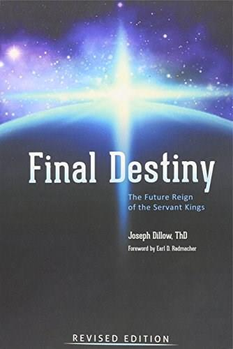 Final Destiny: The Future Reign of the Servant Kings, by Dillow, 19th Revised Edition 9780991658848