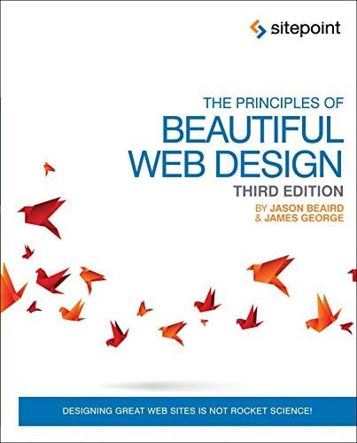 Principles of Beautiful Web Design, by Beaird, 3rd Edtion 9780992279448