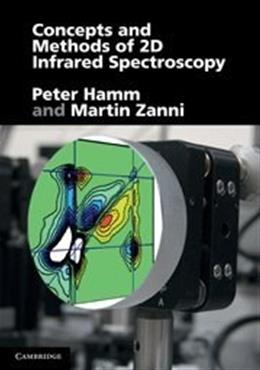 Concepts and Methods of 2D Infrared Spectroscopy, by Hamm 9781107000056
