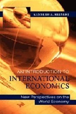 Introduction to International Economics: New Perspectives on the World Economy, by Reinert, 2nd Edition 9781107003576