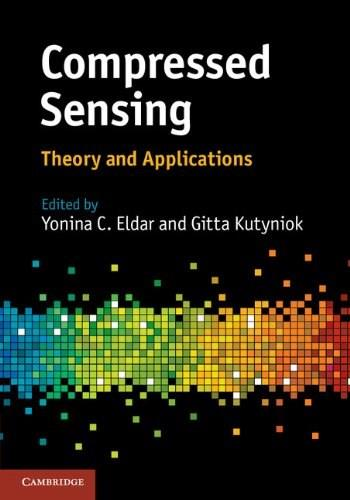 Compressed Sensing: Theory and Applications, by Eldar 9781107005587