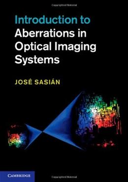 Introduction to Aberrations in Optical Imaging Systems, by Sasián 9781107006331