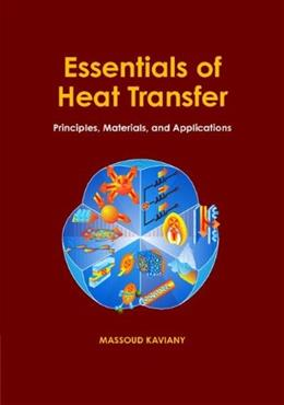 Essentials of Heat Transfer: Principles, Materials, and Applications, by Kaviany 9781107012400
