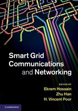 Smart Grid Communications and Networking, by Hossain 9781107014138