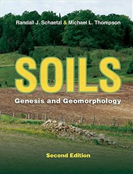 Soils: Genesis and Geomorphology, by Schaetzl, 2nd Edition 9781107016934