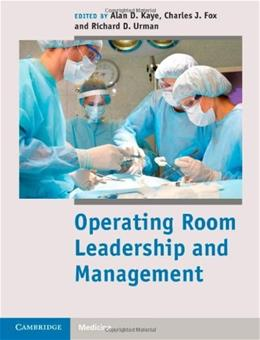 Operating Room Leadership and Management, by Kaye 9781107017535
