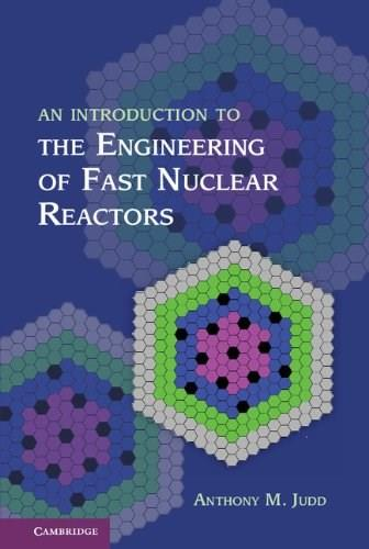 Introduction to the Engineering of Fast Nuclear Reactors, by Judd 9781107034648