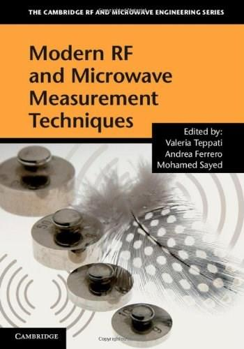 Modern RF and Microwave Measurement Techniques (The Cambridge RF and Microwave Engineering Series) 9781107036413