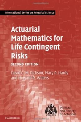Actuarial Mathematics for Life Contingent Risks, by Dickson, 2nd Edition 9781107044074
