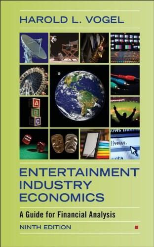 Entertainment Industry Economics: A Guide for Financial Analysis, by Vogel, 9th Edition 9781107075290