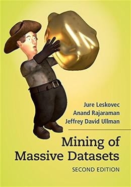 Mining of Massive Datasets, by Leskovec, 2nd Edition 9781107077232