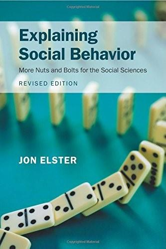 Explaining Social Behavior: More Nuts and Bolts for the Social Sciences 2 9781107416413