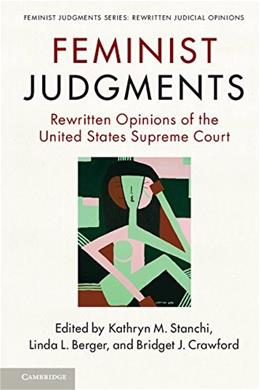 Feminist Judgments: Rewritten Opinions of the United States Supreme Court (Feminist Judgment Series: Rewritten Judicial Opinions) 9781107565609