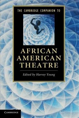 Cambridge Companion to African American Theatre, by Young 9781107602755