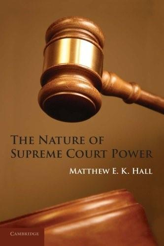 Nature of Supreme Court Power, by Hall 9781107617827