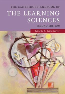 Cambridge Handbook of the Learning Sciences, by Sawyer, 2nd Edition 9781107626577