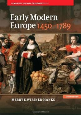 Early Modern Europe, 1450-1789, by Weisner-Hanks, 2nd Edition 9781107643574