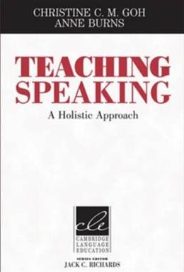 Teaching Speaking: A Holistic Approach, by Goh 9781107648333