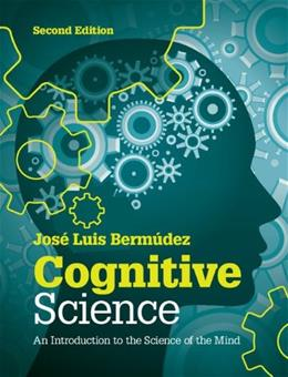 Cognitive Science: An Introduction to the Science of the Mind 2 9781107653351
