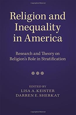 Religion and Inequality in America: Research and Theory on Religions Role in Stratification, by Keister 9781107657113