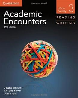 Academic Encounters: Reading and Writing, by Williams, 2nd Edition, Level 3: Life in Society 9781107658325