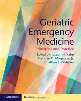 Geriatric Emergency Medicine: Principles and Practice, by Kahn 9781107677647