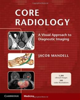 Core Radiology: A Visual Approach to Diagnostic Imaging, by Mandell 9781107679689