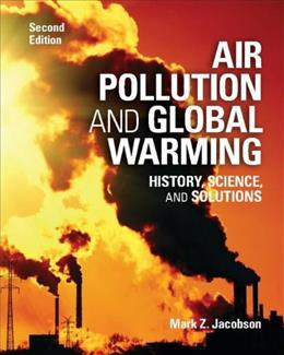 Air Pollution and Global Warming: History, Science, and Solutions, by Jacobson, 2nd Edition 9781107691155