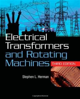 Electrical Transformers and Rotating Machines, by Herman, 3rd Edition 9781111039134